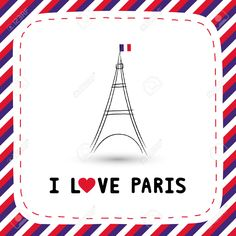 I Love Paris. Yo amo a París. Torre Eiffel, con la bandera de Francia en la parte más alta.   Me Encanta La Tarjeta De París Para La Decoración. Ilustraciones Vectoriales, Clip Art Vectorizado Libre De Derechos. Pic 33085265.