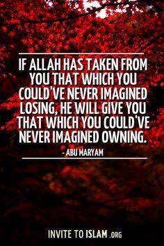Always believe in HIM, cause Allah knows best ;)