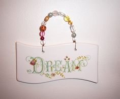 Ceramic banner plaque  Dream by MoanasUniqueDesigns on Etsy, $10.00