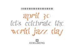 April 30 - World Jazz Day. (Carlo Enea Naldi/Karl von Edelberg www.