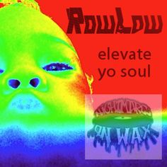 Elevate Yo Soul (prod by Nightmares on Wax) by RowLow on SoundCloud