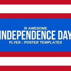 10 Awesome Independence Day Flyer / Poster Templates