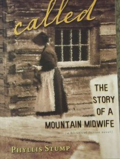 Called: The Story of a Mountain Midwife by Phyllis Stump - lib dnh as of or 2018 I Love Books, New Books, Good Books, Books To Read, I Love Reading, Reading Lists, Book Lists, Reading Nook, Reading Rainbow