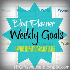Blog Planner Weekly Goals | Gifts We Use