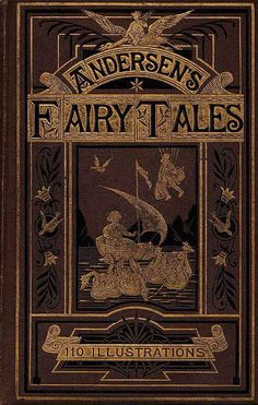 Fairy tales by Hans Christian Andersen. Decorative cloth binding, with 14 colour lithographs, and almost 100 full-page illustrations Book Cover Art, Book Cover Design, Book Design, Book Art, Vintage Book Covers, Vintage Books, Old Books, Antique Books, Andersen's Fairy Tales