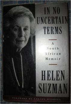 In No Uncertain Terms: A South African Memoir: Helen Suzman, Nelson Mandela: 9780679409854: Amazon.com: Books