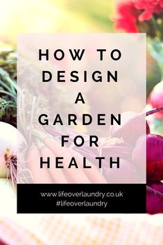 There are a million different ways to approach garden design. Whether you want a drop dead gorgeous exterior space, a welcoming area to entertain or a living fridge, where there's a will, there's a way. When you're thinking of designing your garden to boost your health, there are some key considerations to take into account. It takes time and dedication, so take it easy and be gentle with yourself. Gardens take years to cultivate properly, so here's how you can get started.