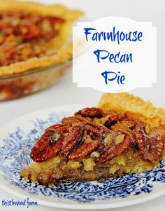 Farmhouse Pecan Pie. 100 year old Pecan Pie Recipe. Mmmmmm!