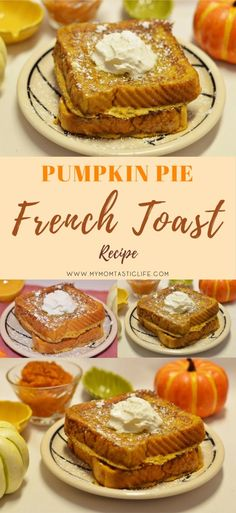Pumpkin Pie French Toast Recipe - My Momtastic Life