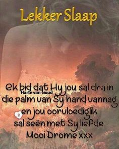 Good Morning Good Night, Good Night Quotes, African Dessert, Afrikaanse Quotes, Goeie Nag, Special Quotes, Sleep Tight, Positive Thoughts, Positivity