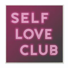 Stupell Industries Neon Self Love Club Fashion Modern Pink Word Design Wall Plaque Art by Dawn Vietro, Size: 12 x Multicolor Neon Aesthetic, Bad Girl Aesthetic, Aesthetic Collage, Pink Tumblr Aesthetic, Bedroom Wall Collage, Photo Wall Collage, Picture Wall, Bad Girl Wallpaper, Pink Wallpaper Iphone