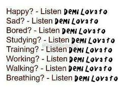 Listen to Demi Lovato so true