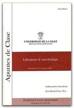 Laboratorio de microbiología. Apuntes de clase N.º 14 - Universidad de La Salle    http://www.librosyeditores.com/tiendalemoine/2709-laboratorio-de-microbiologia-apuntes-de-clase-n-14.html    Editores y distribuidores.