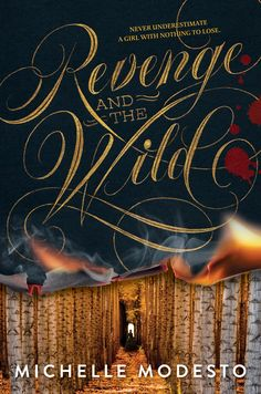 REVENGE AND THE WILD by Michelle Modesto | Winter 2016 Cover Reveals: Day 2 | Blog | Epic Reads