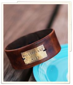 wide leather cuff with personalized Scripture verse. :O love this!