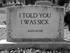 I told you I was sick//