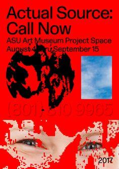 Actual Source: Call Now ASU Art Museum, Phoenix AZ August 4 – September 15 2017