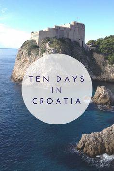 ten days croatia itinerary