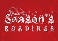 Season's Readings 2016: Celebrate the winter season with family-friendly, literary-inspired programs at your library!   For more info, please call 832-393-1313 or visit www.houstonlibrary.org