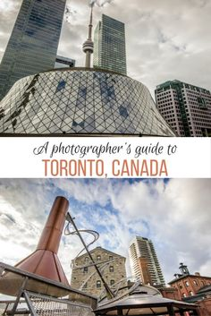 A photography guide to the best spots in Toronto, Ontario, Canada- both for photos and simply exploring!