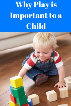 Why Play is Important to a Child -