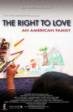 While the passionate debate over the legitimacy of Marriage Equality in the United States rages on, the LGBT community continues to fight for their slice of the American dream. Powered by media, religion and influential anti-gay organizations, the civil right of marriage continues to be held just out of reach for many LGBT citizens.    The Right to Love: An American Family chronicles one story of courage born out of the highly mediatized and controversial Prop 8 2008 election results in…