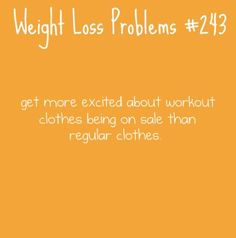 Yup, that's me sometimes..i'm addicted to old navy and their workout clothes being on clearance! i have way more than i need