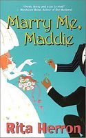 Marry Me, Maddie by Rita Herron Marry Me, Cover Art, Author, History, Historia