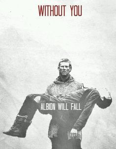"""Without you, Albion will fall."""