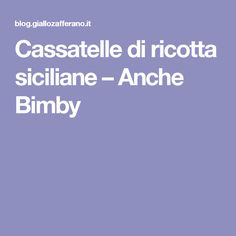 Cassatelle di ricotta siciliane – Anche Bimby