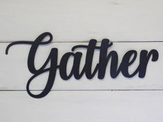 Gather Sign Rustic Word Art Sign by CoastalIronDesigns on Etsy