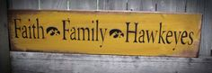 Faith Family Hawkeyes Iowa Wood Sign by HeartlandSigns on Etsy