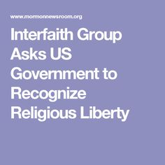 Interfaith Group Asks US Government to Recognize Religious Liberty