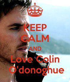 KEEP CALM AND Love Colin O'donoghue