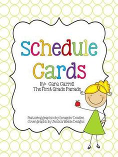 Just as I was thinking I needed to come up with a better schedule for my classroom I came across this gem--Schedule Cards {The First Grade Parade}