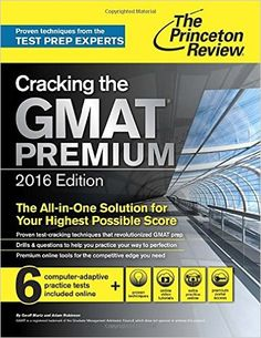 Cracking The GMAT Premium Edition With 6 Computer Adaptive Practice Tests 2016 Graduate School Test Preparation