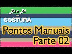 Pontos Manuais parte 02 - Bê a Bá da Costura - YouTube