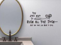 """""""No tienes que cepillarte todos los dientes. Sólo los que quieras conservar"""""""