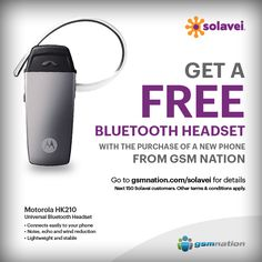 Talk in style on your new $ 49/month Unlimited, Voice, Text and Data Solavei Mobile Service. The next 150 smartphones - priced at $ 300 or more - purchased through http://gsmnation.com/solavei will receive a FREE Motorola HK210 Bluetooth headset!