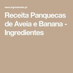 Receita Panquecas de Aveia e Banana - Ingredientes
