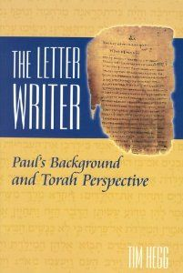 The Letter Writer: Paul's Background and Torah Perspective: Tim Hegg: 9781892124166: Amazon.com: Books