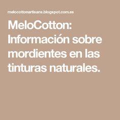 MeloCotton: Información sobre mordientes en las tinturas naturales.