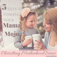5 Keys to Finding Your Mama Mojo {Link-Up} - Crystal TwaddellEmailFacebookGoogle+PinterestTwitter