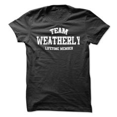 Cool TEAM NAME WEATHERLY LIFETIME MEMBER Personalized Name T-Shirt Shirts & Tees
