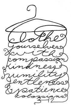 Clothe yourself with compassion, kindness, humility, gentleness, and patience Colossians I love this verse! Scripture Art, Bible Verses, Bible Art, Bible Quotes, Scripture Journal, Prayer Scriptures, Faith Quotes, Wisdom Quotes, Quotes Quotes