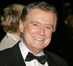 Regis Philbin  ...yes, I adore him and always have for the genuinely kind-hearted and happy person he is!