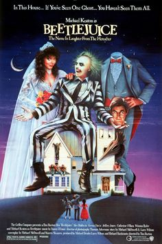 Beetlejuice. Tim Burton's 2nd major film. love this movie and I know just about all the words. I watched it over a million times.