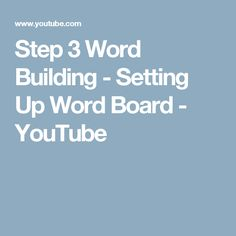 Step 3 Word Building - Setting Up Word Board - YouTube
