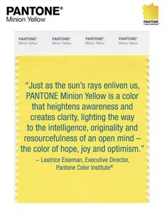Unique (for now) marketing idea. The Pantone Color Institute created a custom vibrant hue that embodies the Minions' iconic color. I wonder what is next. Yellow Pantone, Pantone Color, Yellow Minion, Minion Costumes, Minion Movie, Mellow Yellow, Color Inspiration, Interior Inspiration, Optimism