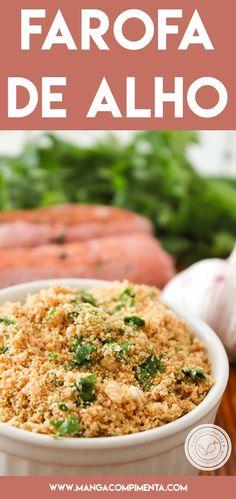 Garlic Farofa recipe - super easy to make, perfect for the wee Farofa Recipe, Chef Recipes, Healthy Recipes, Good Food, Yummy Food, Going Vegan, Food Inspiration, Food Porn, Food And Drink